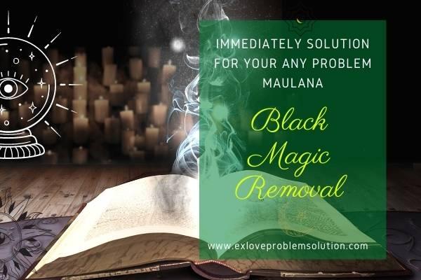 Black Magic Removal Maulana
